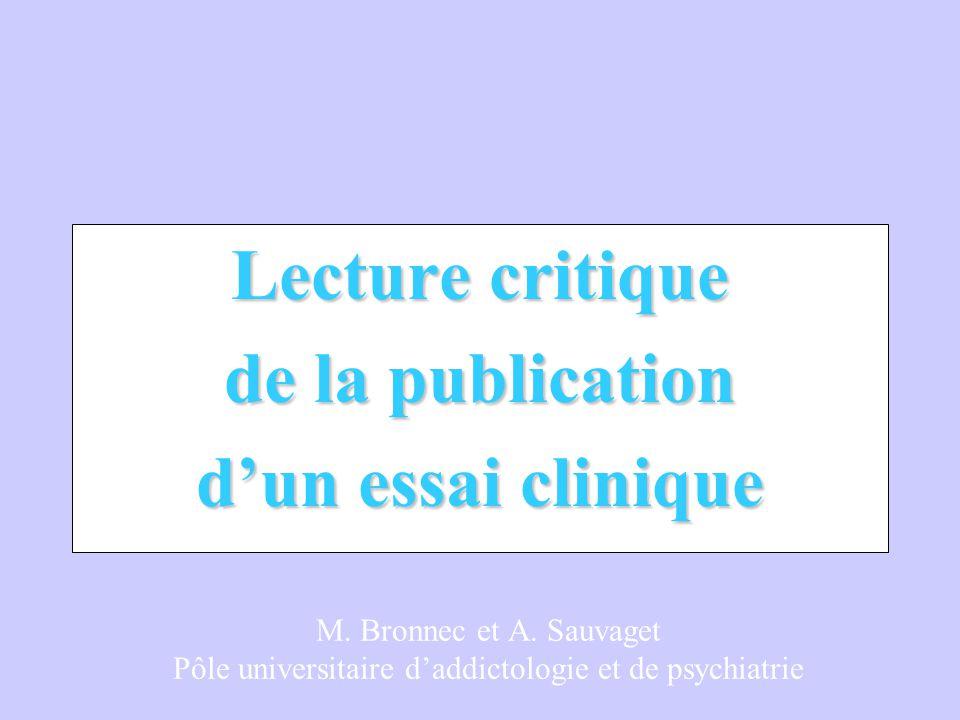 M. Bronnec et A. Sauvaget Pôle universitaire d'addictologie et de psychiatrie Lecture critique de la publication d'un essai clinique