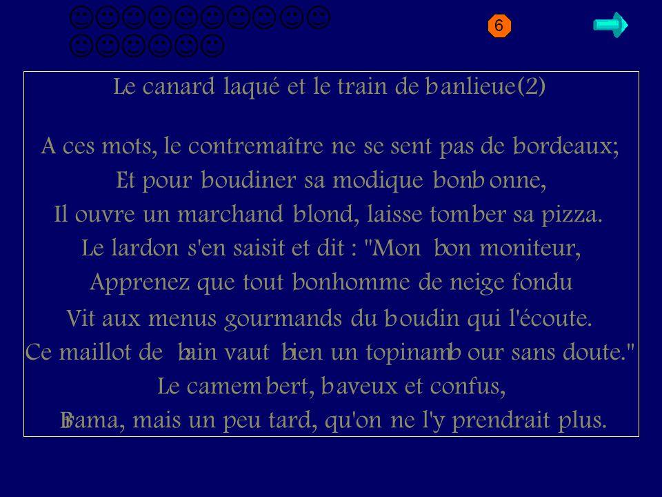 B2.1 canard Le canard laqué et le train de anlieue(1) ête palmipède, sur un loc de mar re perdu, Tenait en son a ouin un plumeau. Mendiant renard, par