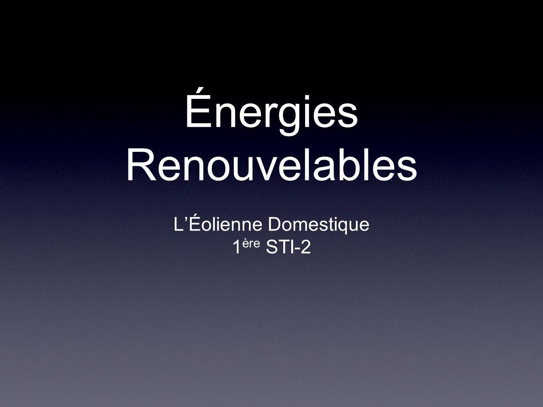 L'Éolienne Domestique 1 ère STI-2 Énergies Renouvelables