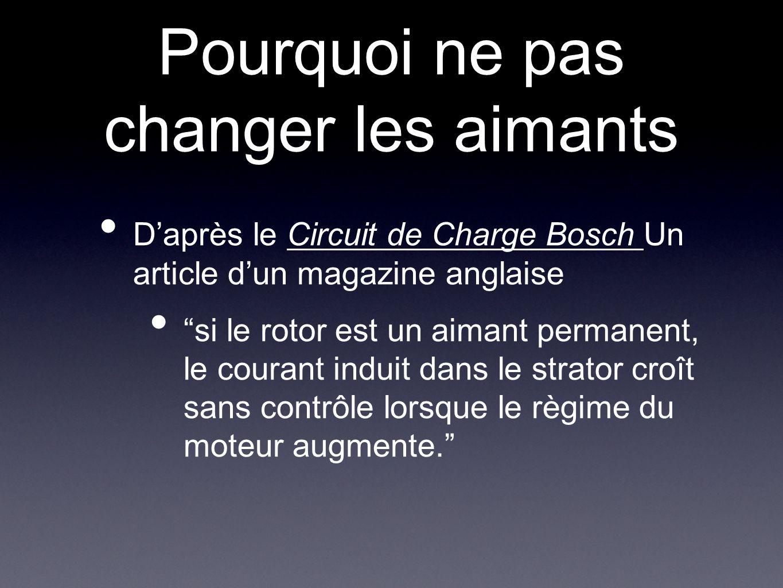 """Pourquoi ne pas changer les aimants D'après le Circuit de Charge Bosch Un article d'un magazine anglaise """"si le rotor est un aimant permanent, le cour"""