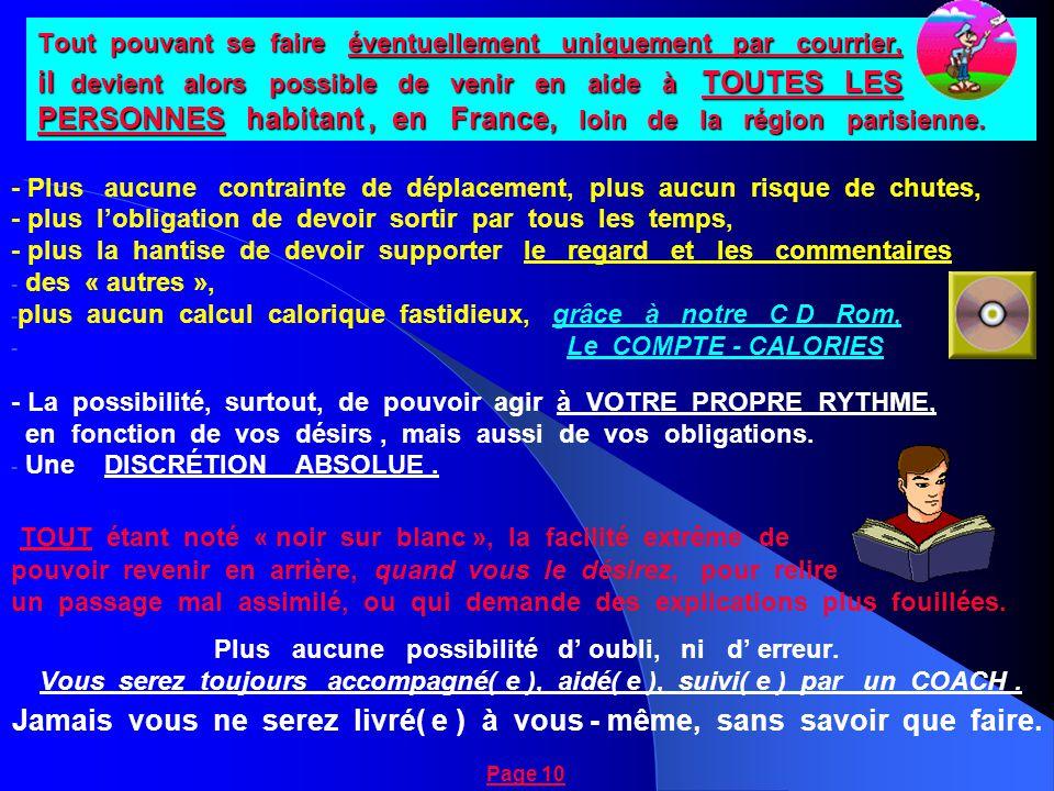 Tout pouvant se faire éventuellement uniquement par courrier, il devient alors possible de venir en aide à TOUTES LES PERSONNES habitant, en France, l