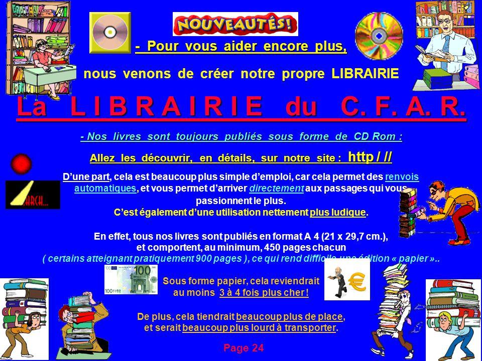 - Pour vous aider encore plus, La L I B R A I R I E du C. F. A. R. - Nos livres sont toujours publiés sous forme de CD Rom : Allez les découvrir, en d