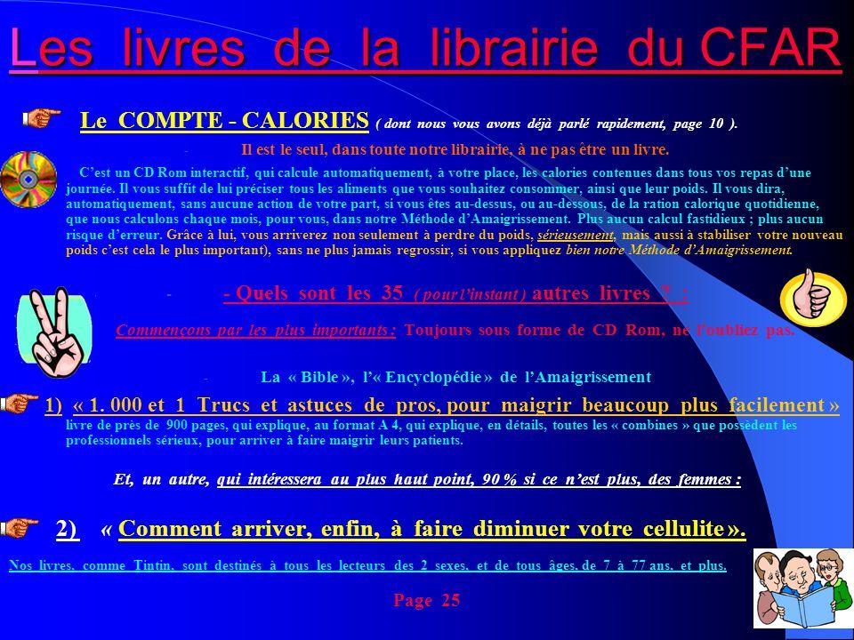 Les livres de la librairie du CFAR Le COMPTE - CALORIES ( dont nous vous avons déjà parlé rapidement, page 10 ). - Il est le seul, dans toute notre li
