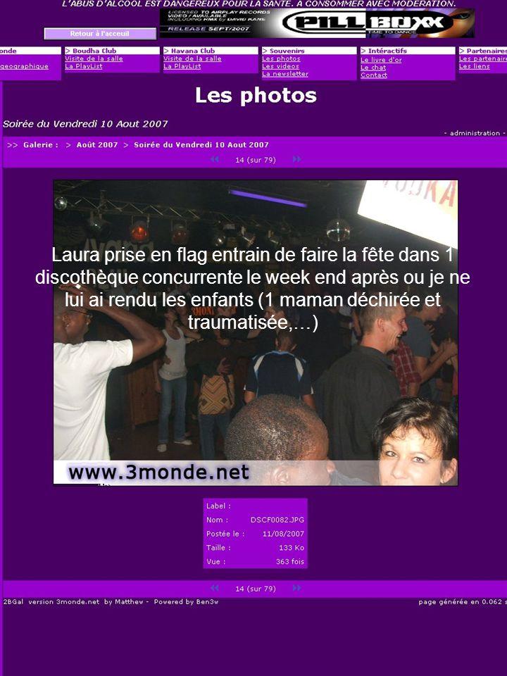 Laura prise en flag entrain de faire la fête dans 1 discothèque concurrente le week end après ou je ne lui ai rendu les enfants (1 maman déchirée et traumatisée,…)