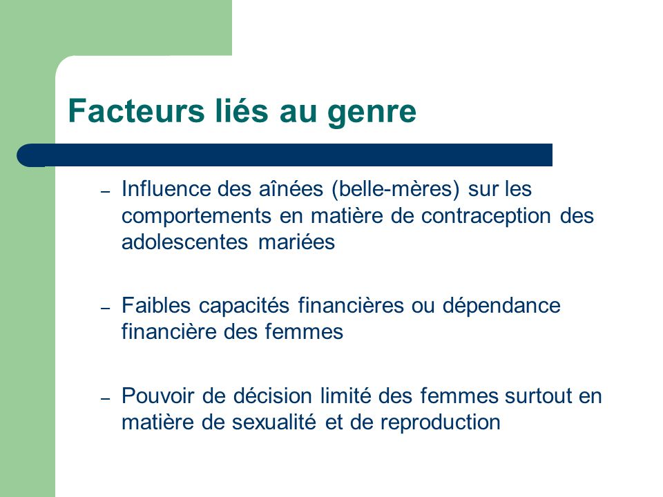 Facteurs liés au Genre We don't know what to do to prevent ourselves from becoming pregnant.