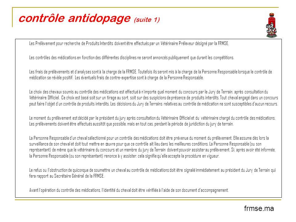 contrôle antidopage (suite 1) Les Prélèvement pour recherche de Produits Interdits doivent être effectués par un Vétérinaire Préleveur désigné par la
