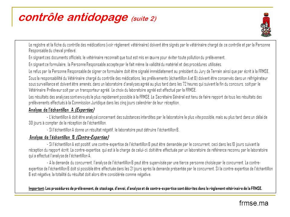 contrôle antidopage (suite 2) Le registre et la fiche du contrôle des médications (voir règlement vétérinaire) doivent être signés par le vétérinaire