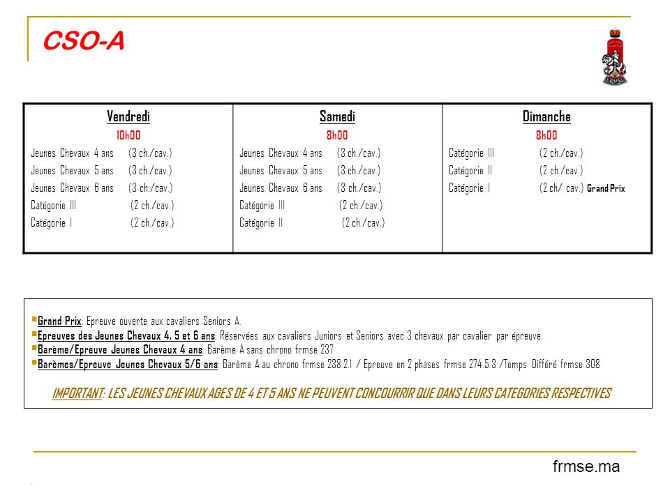 CSO-B  Open Grand Prix : Epreuve ouverte aux cavaliers Juniors et Seniors A, B et C.