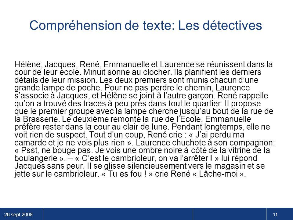 26 sept 2008 11 Compréhension de texte: Les détectives Hélène, Jacques, René, Emmanuelle et Laurence se réunissent dans la cour de leur école. Minuit