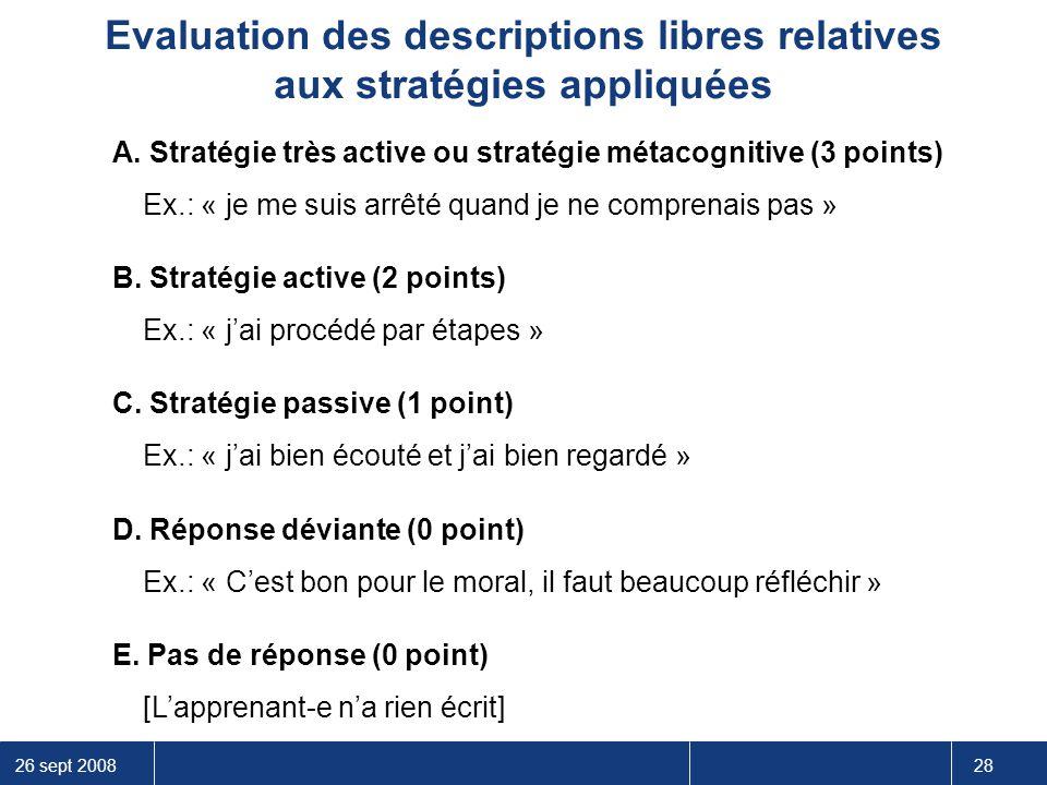 26 sept 2008 28 Evaluation des descriptions libres relatives aux stratégies appliquées A. Stratégie très active ou stratégie métacognitive (3 points)