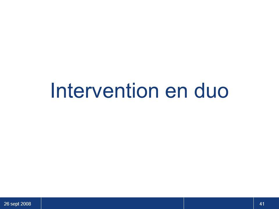 26 sept 2008 41 Intervention en duo