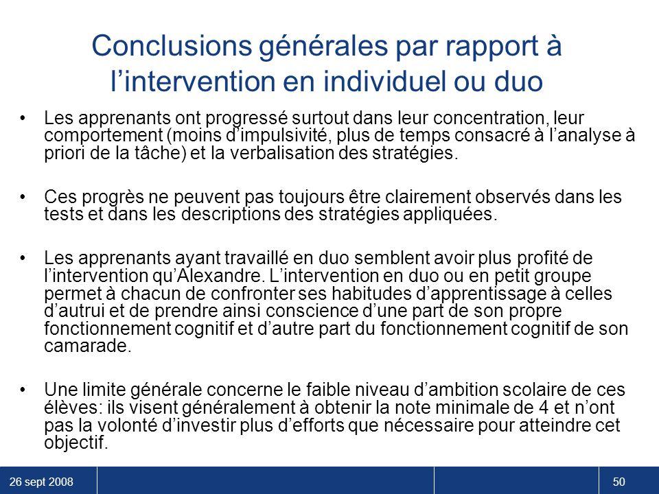 26 sept 2008 50 Conclusions générales par rapport à l'intervention en individuel ou duo Les apprenants ont progressé surtout dans leur concentration,