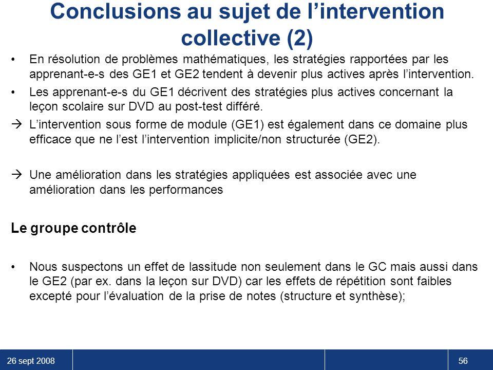 26 sept 2008 56 Conclusions au sujet de l'intervention collective (2) En résolution de problèmes mathématiques, les stratégies rapportées par les appr