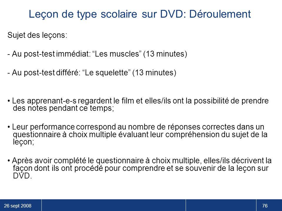 """26 sept 2008 76 Sujet des leçons: - Au post-test immédiat: """"Les muscles"""" (13 minutes) - Au post-test différé: """"Le squelette"""" (13 minutes) Les apprenan"""
