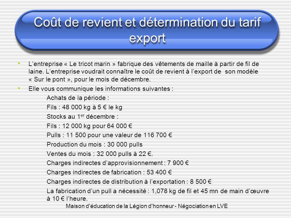 Maison d'éducation de la Légion d'honneur - Négociation en LVE Coût de revient et détermination du tarif export L'entreprise « Le tricot marin » fabri