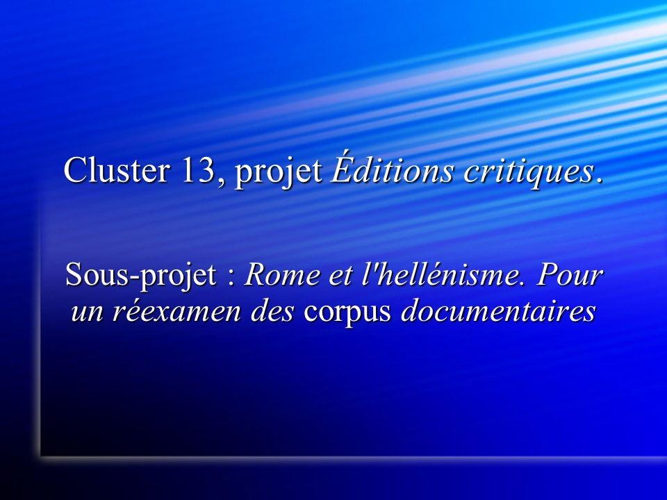 Cluster 13, projet Éditions critiques. Sous-projet : Rome et l hellénisme.