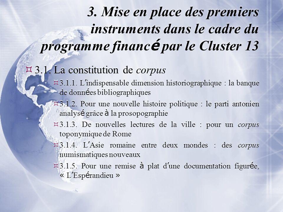 3. Mise en place des premiers instruments dans le cadre du programme financ é par le Cluster 13  3.1. La constitution de corpus  3.1.1. L ' indispen