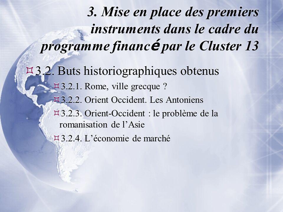 3. Mise en place des premiers instruments dans le cadre du programme financ é par le Cluster 13  3.2. Buts historiographiques obtenus  3.2.1. Rome,