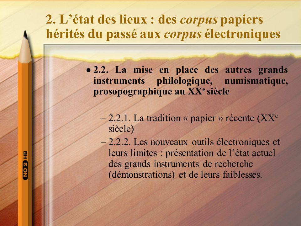 2. L'état des lieux : des corpus papiers hérités du passé aux corpus électroniques 2.2. La mise en place des autres grands instruments philologique, n