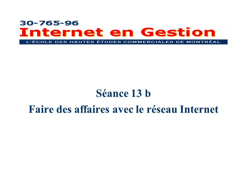 Séance 13 b Faire des affaires avec le réseau Internet