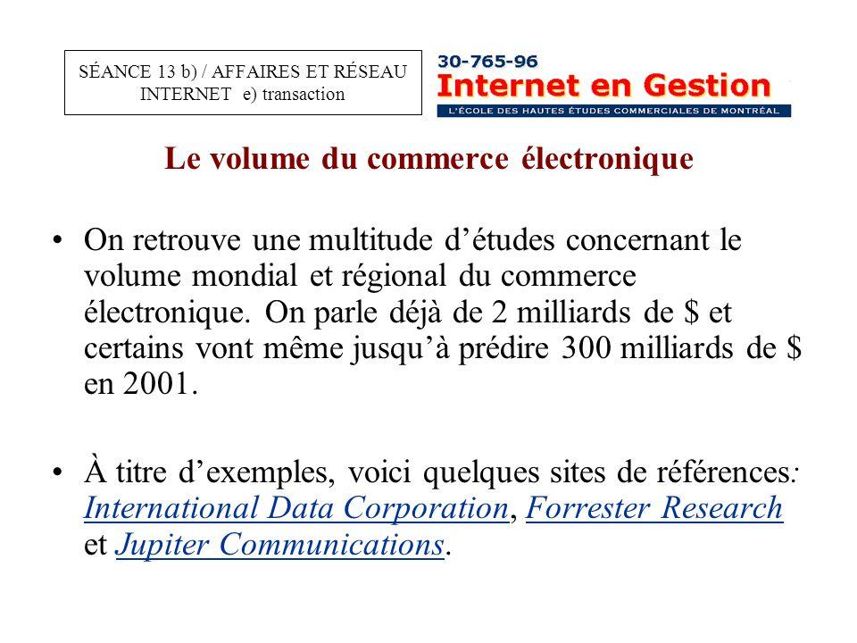 Le volume du commerce électronique On retrouve une multitude d'études concernant le volume mondial et régional du commerce électronique.