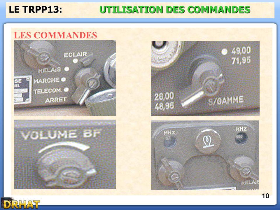 LES COMMANDES LE TRPP13: UTILISATION DES COMMANDES 10