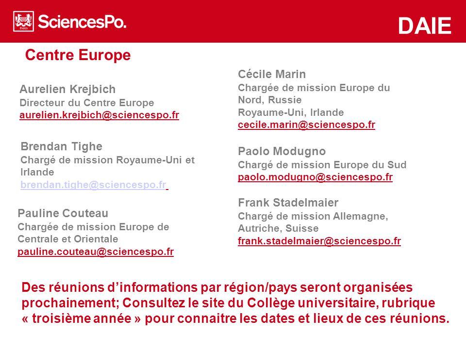 Centre Europe DAIE Des réunions d'informations par région/pays seront organisées prochainement; Consultez le site du Collège universitaire, rubrique «