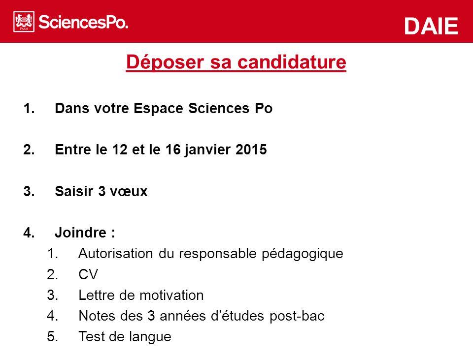 www.asiapacific.sciences-po.fr/en www.mea.sciences-po.fr/en DAIE Déposer sa candidature 1.Dans votre Espace Sciences Po 2.Entre le 12 et le 16 janvier