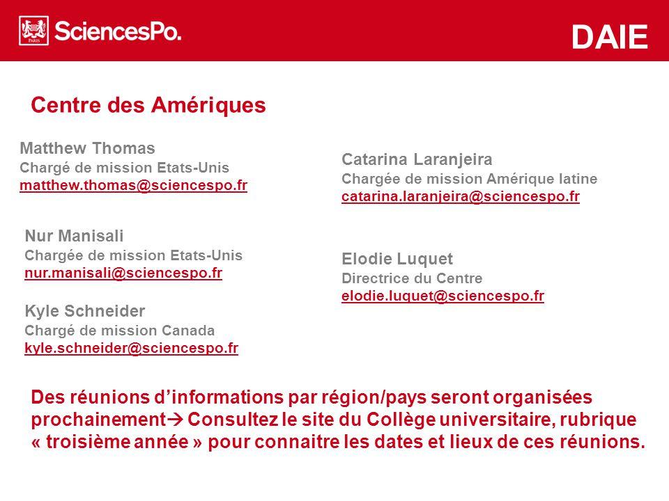 Centre des Amériques www.asiapacific.sciences-po.fr/en www.mea.sciences-po.fr/en DAIE Des réunions d'informations par région/pays seront organisées pr
