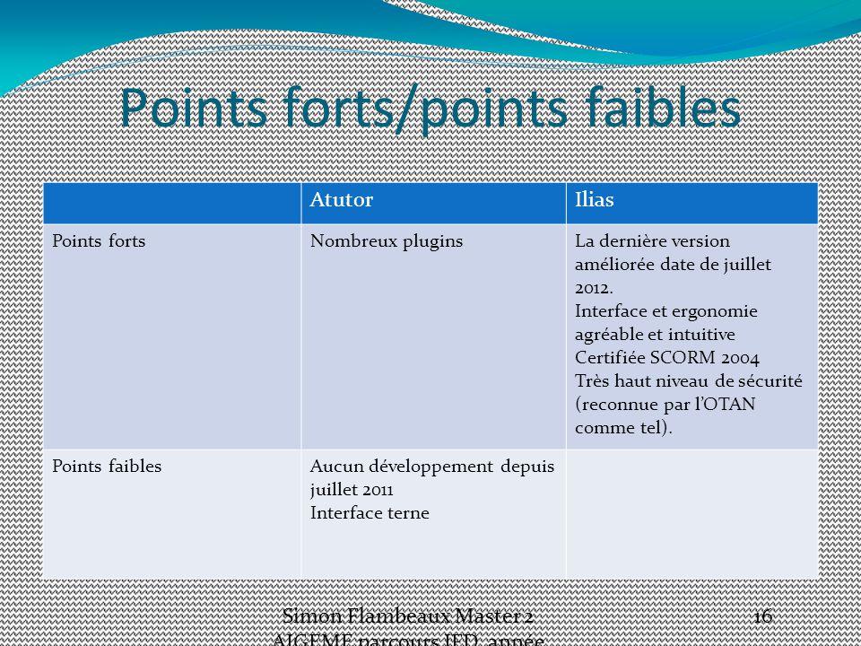 Points forts/points faibles AtutorIlias Points fortsNombreux plugins La dernière version améliorée date de juillet 2012.