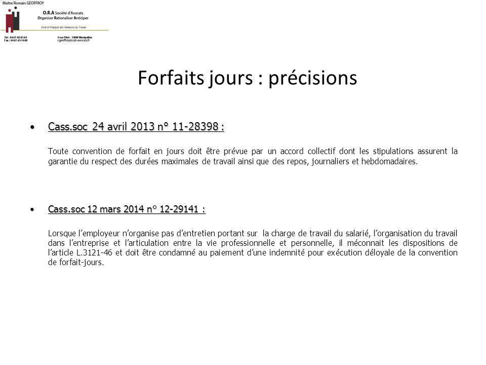 Forfaits jours : précisions Cass.soc 24 avril 2013 n° 11-28398 :Cass.soc 24 avril 2013 n° 11-28398 : Toute convention de forfait en jours doit être pr