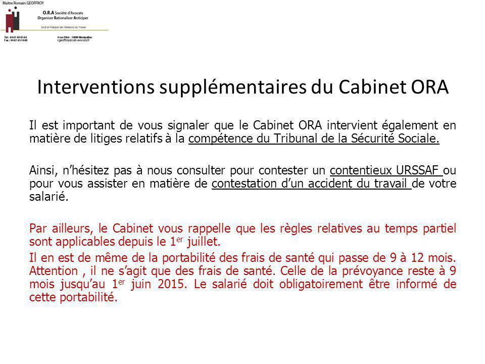 Interventions supplémentaires du Cabinet ORA Il est important de vous signaler que le Cabinet ORA intervient également en matière de litiges relatifs