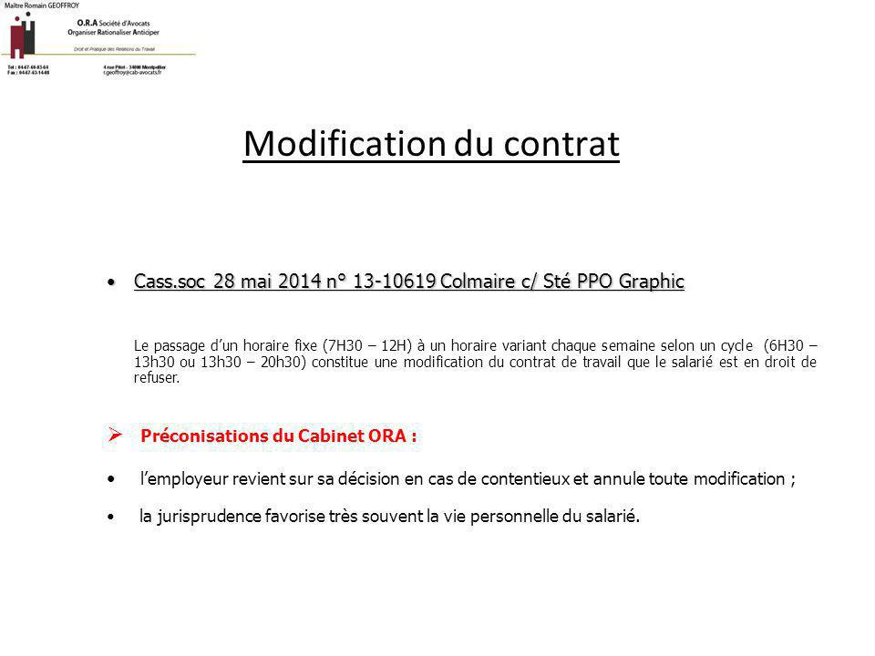 Modification du contrat Cass.soc 28 mai 2014 n° 13-10619 Colmaire c/ Sté PPO GraphicCass.soc 28 mai 2014 n° 13-10619 Colmaire c/ Sté PPO Graphic Le pa