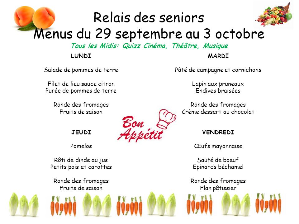 Relais des seniors Menus du 29 septembre au 3 octobre Tous les Midis: Quizz Cinéma, Théâtre, Musique LUNDI Salade de pommes de terre Filet de lieu sau