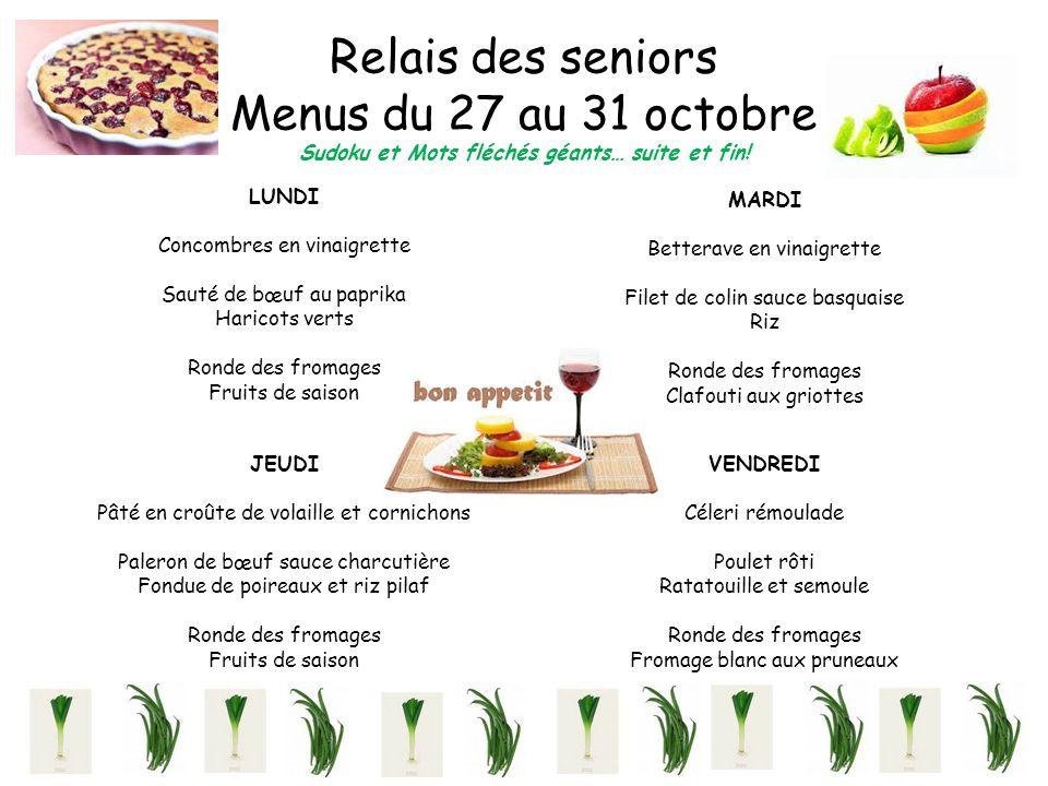 Relais des seniors Menus du 27 au 31 octobre Sudoku et Mots fléchés géants… suite et fin! LUNDI Concombres en vinaigrette Sauté de bœuf au paprika Har