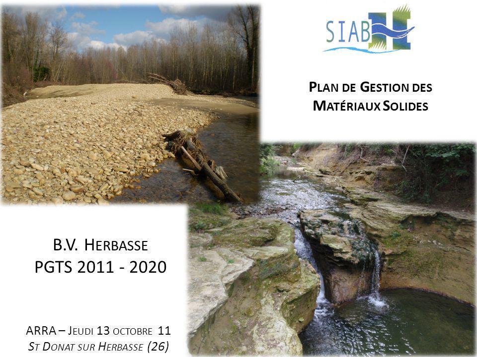 P LAN DE G ESTION DES M ATÉRIAUX S OLIDES B.V. H ERBASSE PGTS 2011 - 2020 ARRA – J EUDI 13 OCTOBRE 11 S T D ONAT SUR H ERBASSE (26)