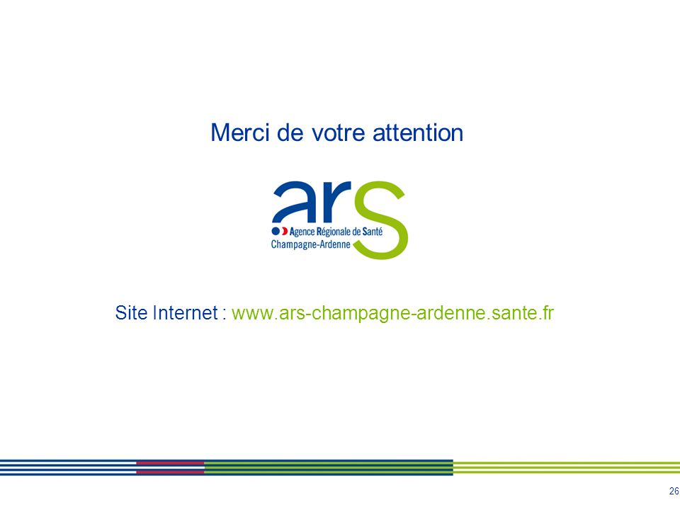26 Merci de votre attention Site Internet : www.ars-champagne-ardenne.sante.fr