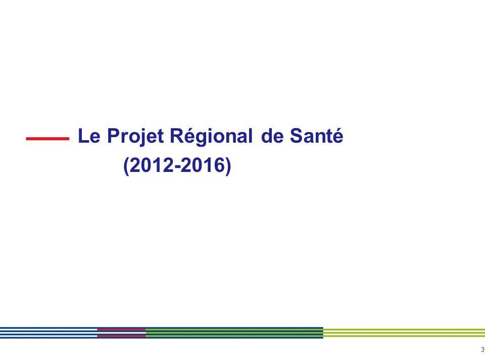 3 Le Projet Régional de Santé (2012-2016)
