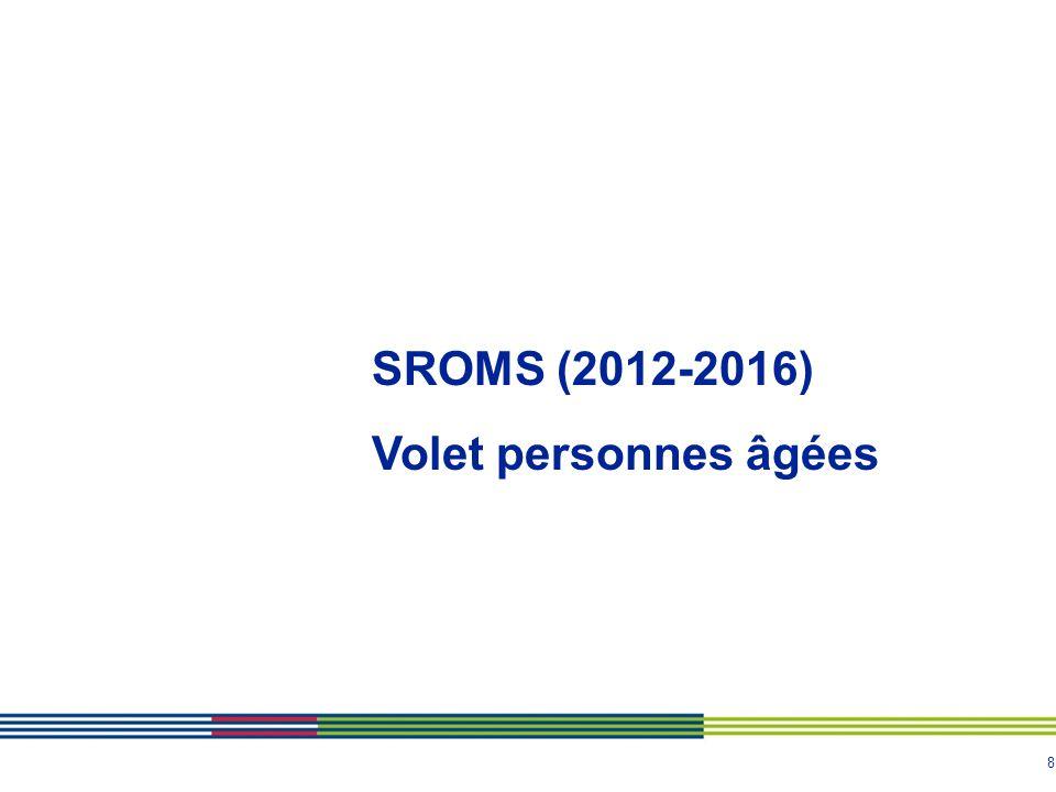 8 SROMS (2012-2016) Volet personnes âgées