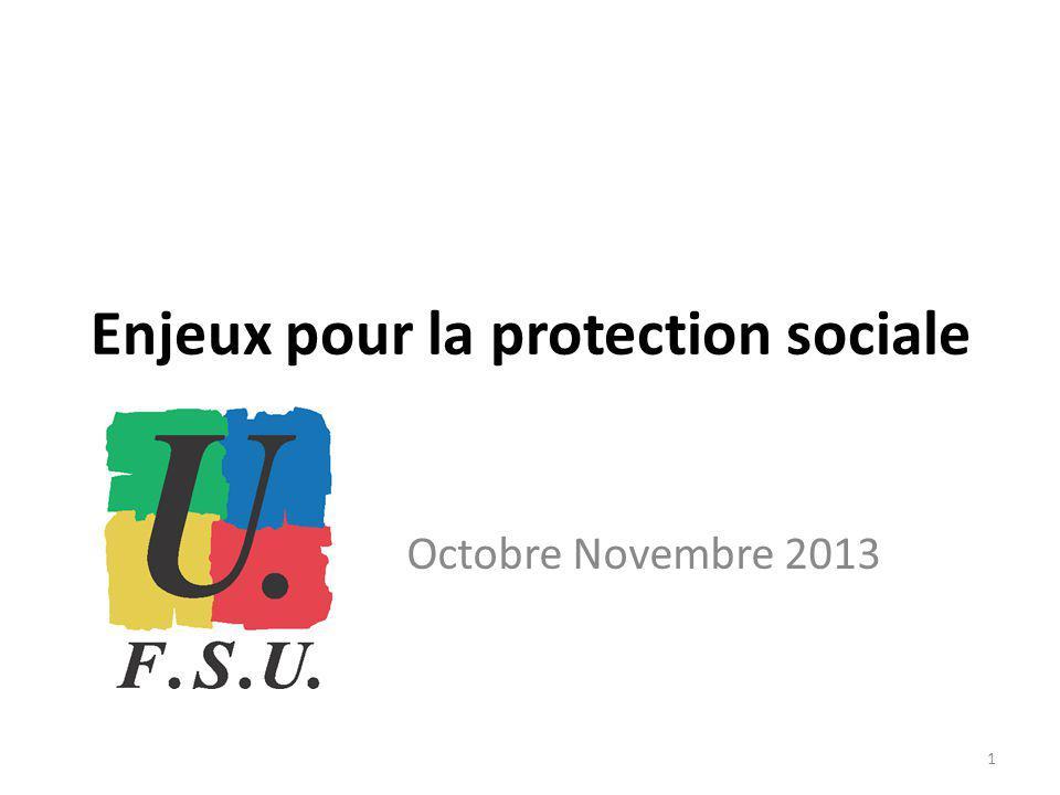 Enjeux pour la protection sociale Octobre Novembre 2013 1