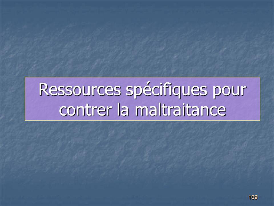 109 Ressources spécifiques pour contrer la maltraitance