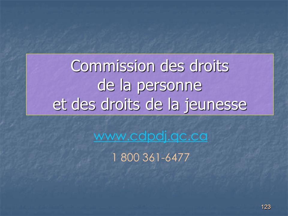 123 Commission des droits de la personne et des droits de la jeunesse www.cdpdj.qc.ca 1 800 361-6477