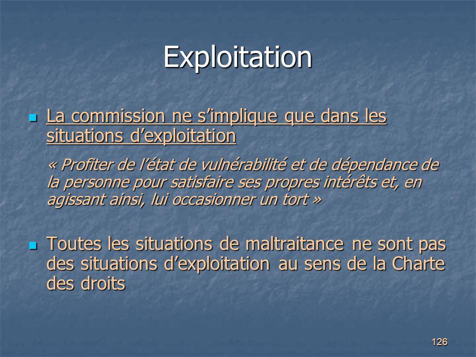 126 Exploitation La commission ne s'implique que dans les situations d'exploitation La commission ne s'implique que dans les situations d'exploitation