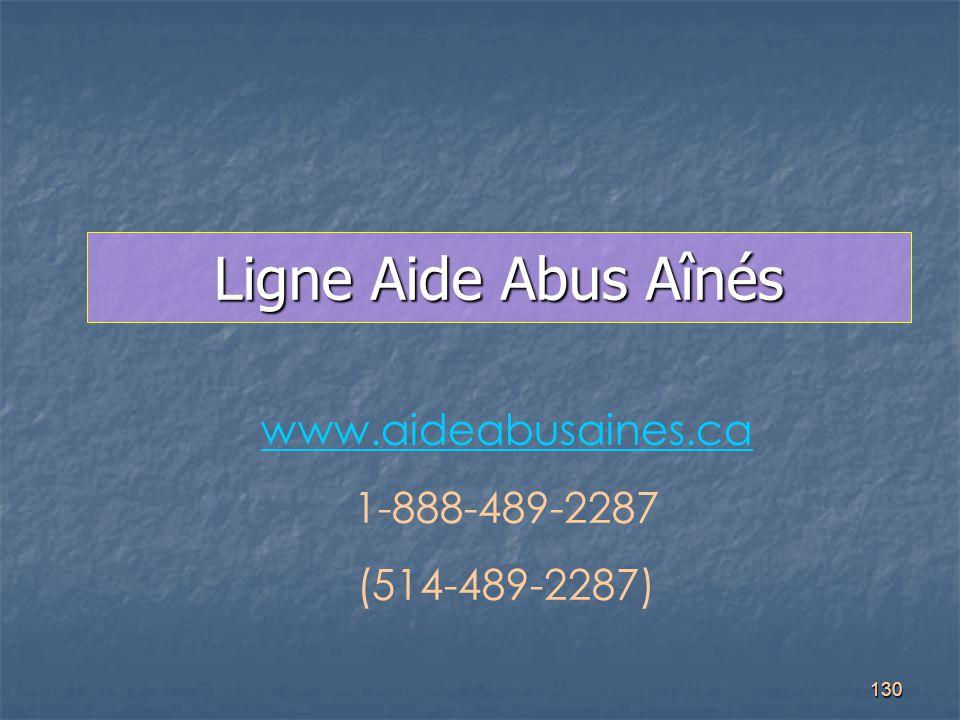 130 Ligne Aide Abus Aînés www.aideabusaines.ca 1-888-489-2287 (514-489-2287)