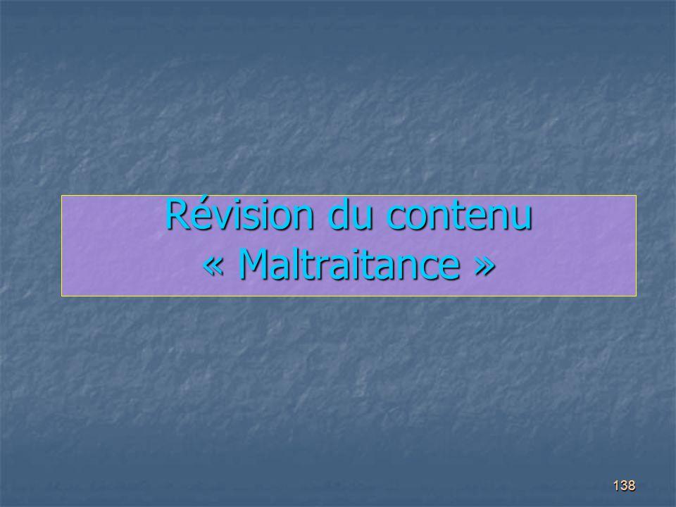 138 Révision du contenu « Maltraitance »