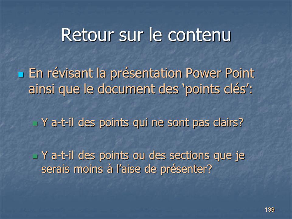 139 Retour sur le contenu En révisant la présentation Power Point ainsi que le document des 'points clés': En révisant la présentation Power Point ain