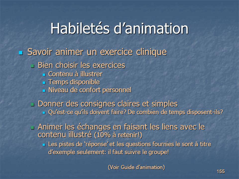 155 Habiletés d'animation Savoir animer un exercice clinique Savoir animer un exercice clinique Bien choisir les exercices Bien choisir les exercices