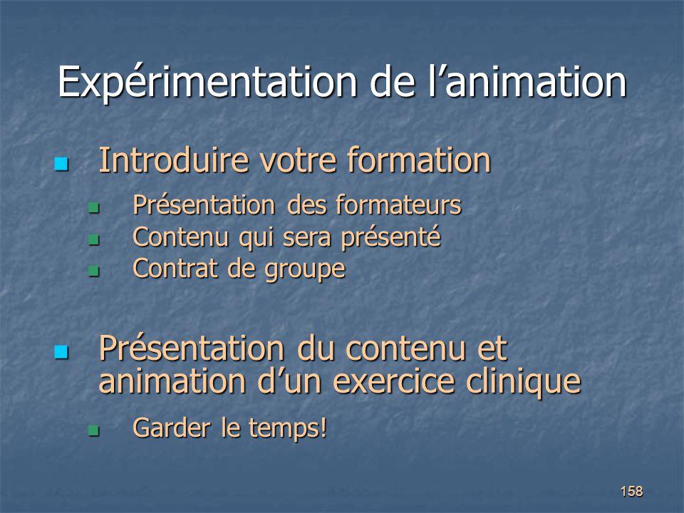 158 Expérimentation de l'animation Introduire votre formation Introduire votre formation Présentation des formateurs Présentation des formateurs Conte