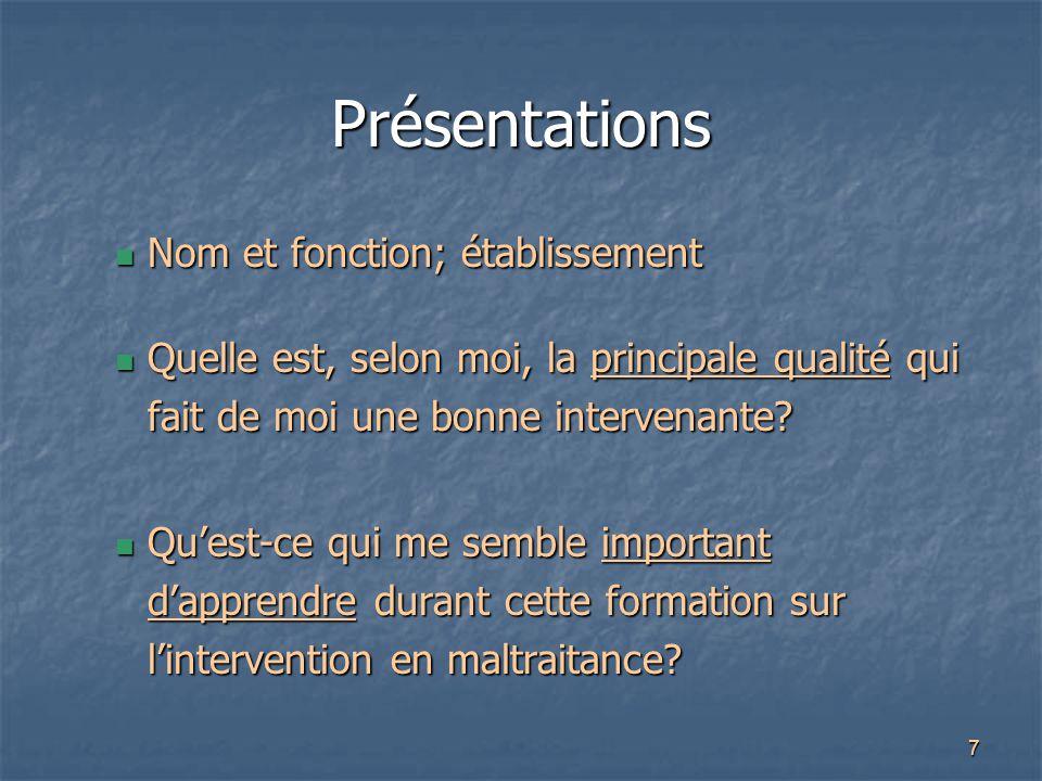7 Présentations Nom et fonction; établissement Nom et fonction; établissement Quelle est, selon moi, la principale qualité qui fait de moi une bonne i