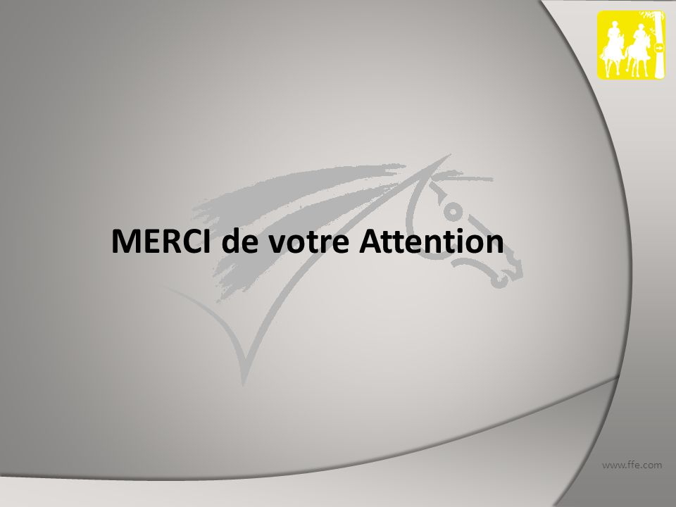www.ffe.com MERCI de votre Attention